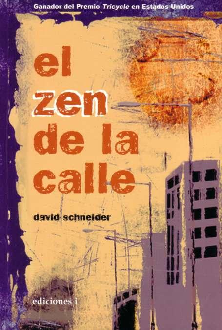 """Texto budista: """"El Zen de la Calle"""" :: Autor:David Schneider"""